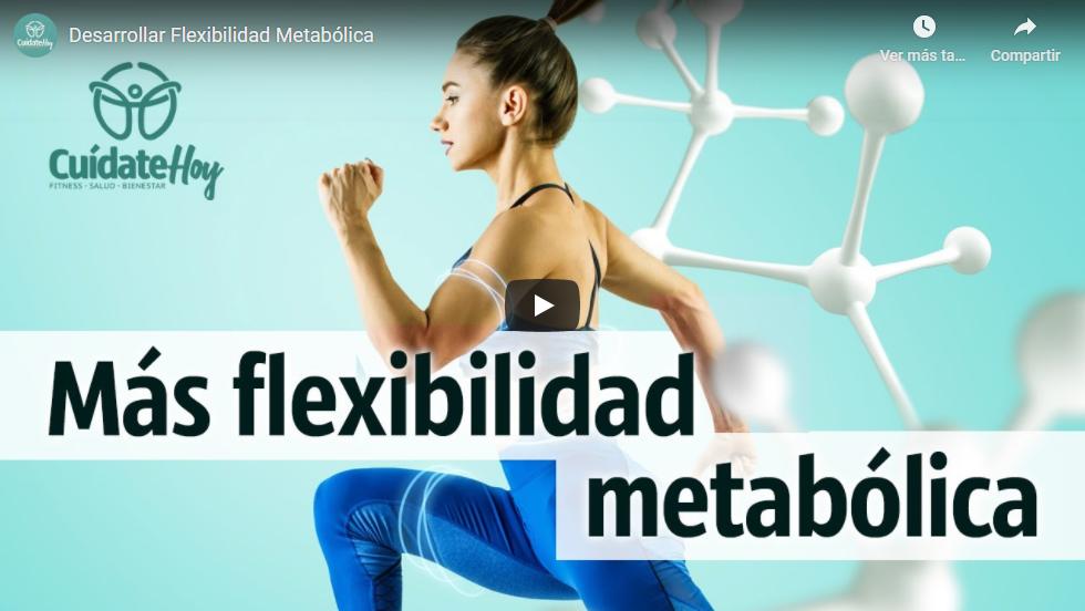 Desarrollar flexibilidad metabólica