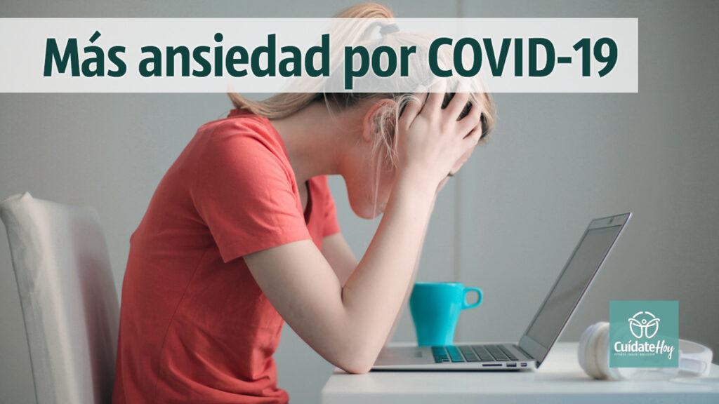 Más ansiedad por COVID-19